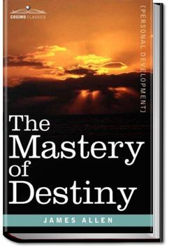 The Mastery of Destiny | James Allen
