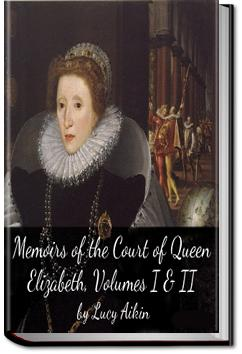Memoirs of the Court of Queen Elizabeth | Lucy Aikin