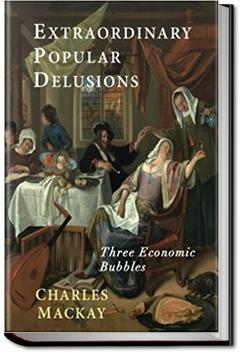 Extraordinary Popular Delusions and the Madness of Crowds | Charles Mackay