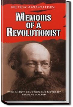 Memoirs of a Revolutionist | Peter Kropotkin