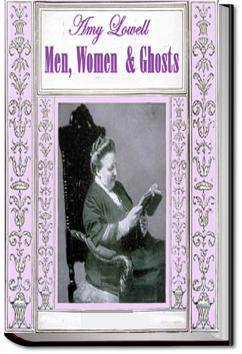 Men, Women and Ghosts | Amy Lowell