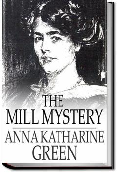 The Mill Mystery | Anna Katharine Green