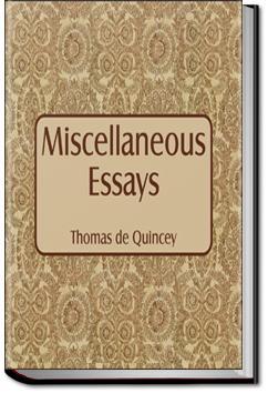 Miscellaneous Essays | Thomas De Quincey