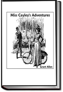 Miss Cayley's Adventures | Grant Allen