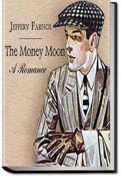 The Money Moon: A Romance | Jeffery Farnol