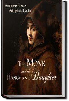 The Monk and The Hangman's Daughter | Adolphe Danziger de Castro and Ambrose Bierce
