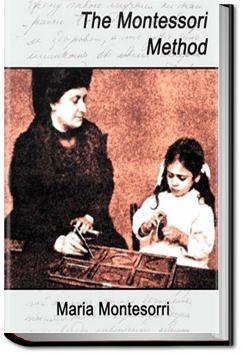The Montessori Method | Maria Montessori