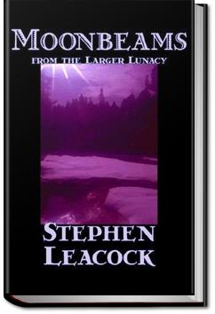 Moonbeams from the Larger Lunacy | Stephen Leacock