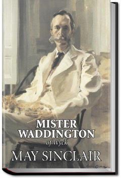 Mr. Waddington of Wyck | May Sinclair