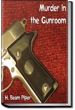 Murder in the Gunroom | H. Beam Piper