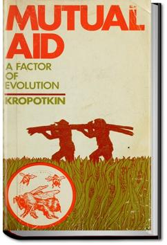 Mutual Aid: A Factor of Evolution | Peter Kropotkin