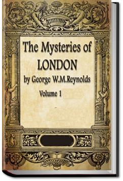 The Mysteries of London - Volume 1 | George W. M. Reynolds