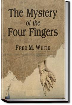 The Mystery of the Four Fingers | Fred M. White