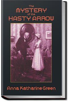 The Mystery of the Hasty Arrow | Anna Katharine Green
