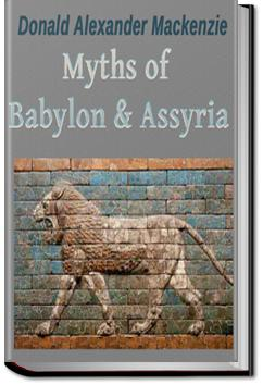 Myths of Babylonia and Assyria | Donald Alexander Mackenzie
