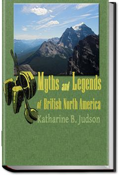 Myths and Legends of British North America | Katharine Berry Judson
