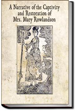 captivity and restoration of mrs mary rowlandson mary white  captivity and restoration of mrs mary rowlandson mary white rowlandson