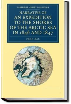 Narrative of an Expedition to the Shores of the Arctic Sea | John Rae