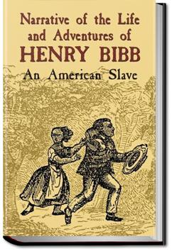 Narrative of the Life and Adventures of Henry Bibb | Henry Bibb