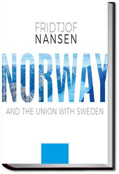 Norway and the Union With Sweden | Fridtjof Nansen