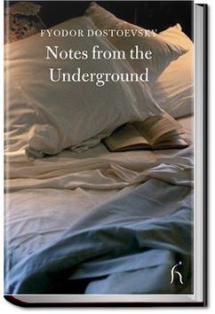 Notes from the Underground | Fyodor Dostoyevsky