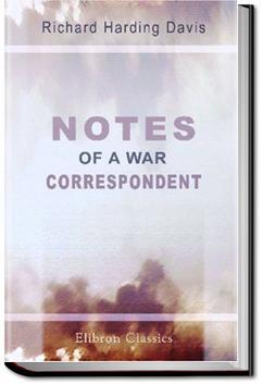 Notes of a War Correspondent | Richard Harding Davis