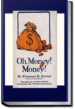 Oh, Money! Money! | Eleanor H. Porter