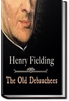 The Old Debauchees. A Comedy | Henry Fielding