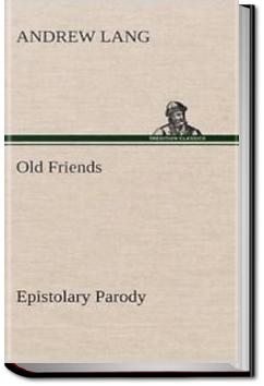 Old Friends, Epistolary Parody   Andrew Lang