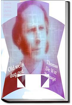 Old Wells Dug Out   Thomas de Witt Talmage