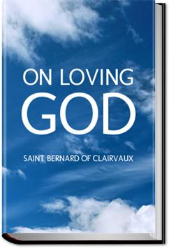 On Loving God | Saint Bernard of Clairvaux