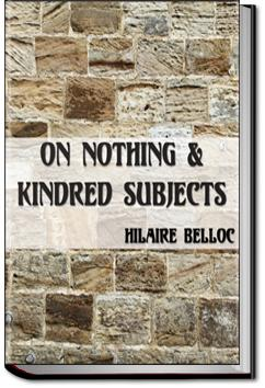 On Nothing and Kindred Subjects | Hilaire Belloc