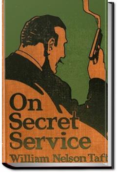 On Secret Service | William Nelson Taft