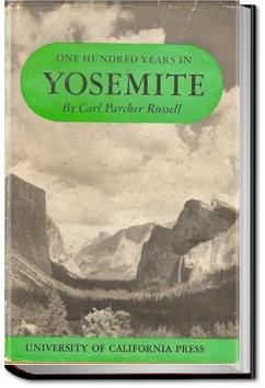 One Hundred Years in Yosemite | Carl Parcher Russell