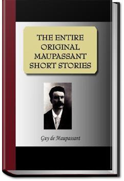 Original Short Stories - Volume 1 | Guy de Maupassant