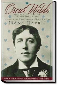 Oscar Wilde, His Life and Confessions, Volume 1 | Frank Harris