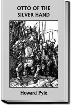 Otto of the Silver Hand   Howard Pyle