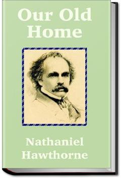 Our Old Home | Nathaniel Hawthorne