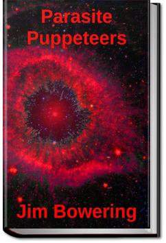 Parasite Puppeteers | Jim Bowering