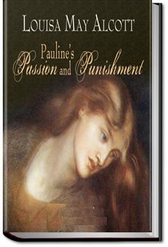 Pauline's Passion and Punishment | Louisa May Alcott