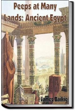 Peeps at Many Lands: Ancient Egypt | James Baikie