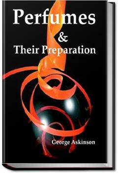 Perfumes and Their Preparation   George William Askinson