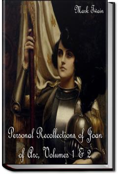 Personal Recollections of Joan of Arc - Volume 2 | Mark Twain