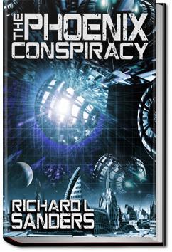 The Phoenix Conspiracy | Richard L. Sanders