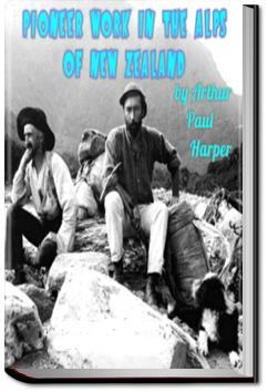 Pioneer Work on the Alps of New Zealand   Arthur Harper