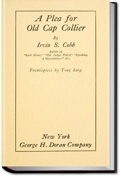 A Plea for Old Cap Collier   Irvin S. Cobb