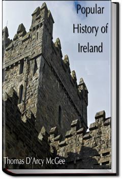 A Popular History of Ireland - Volume 1 | Thomas D'Arcy McGee