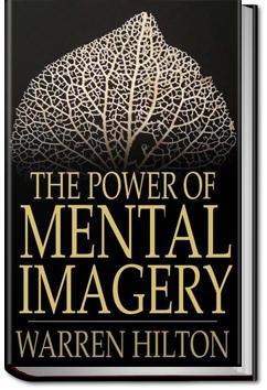Power of Mental Imagery | Warren Hilton