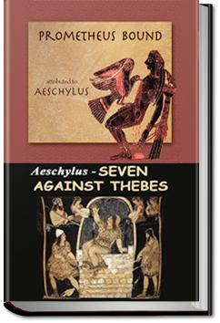 Prometheus Bound and the Seven Against Thebes Aeschylus