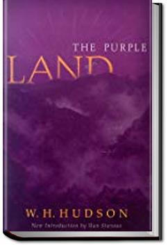 The Purple Land | W. H. Hudson